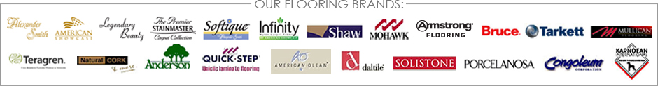 Our Flooring Brands: Alexander Smith, American Showcase, Stainmaster, Shaw, Mohawk, Armstrong, QuickStep, Daltile, Solistone, Bruce, Teragren